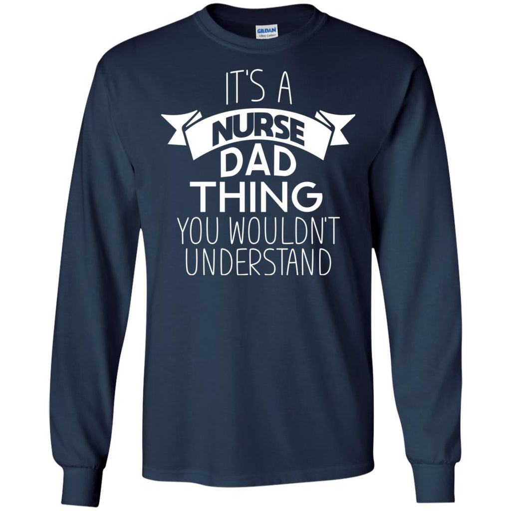 Its A Nurse Dad Thing T Shirts