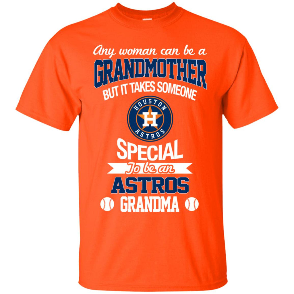 separation shoes ff916 6b1d1 It Takes Someone Special To Be A Houston Astros Grandma T Shirts
