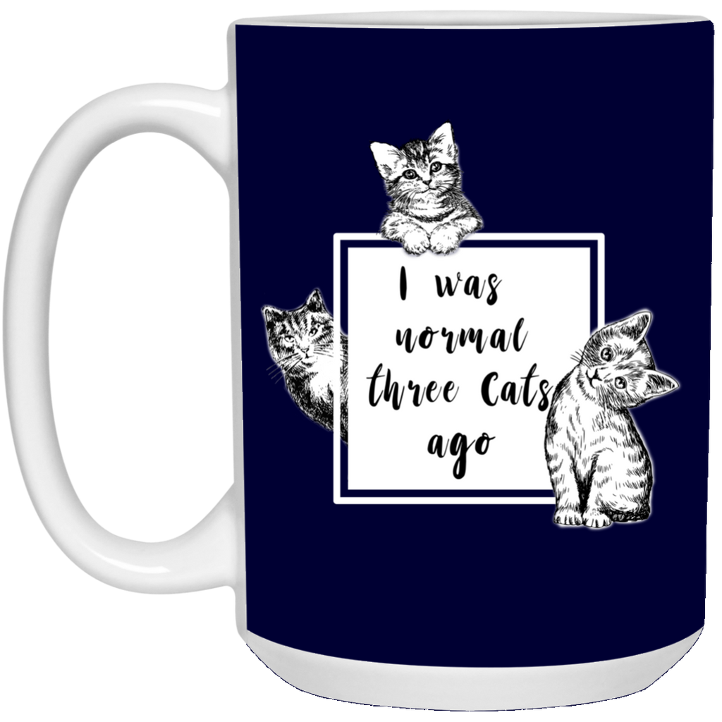 I Was Normal Three Cats Ago Mugs
