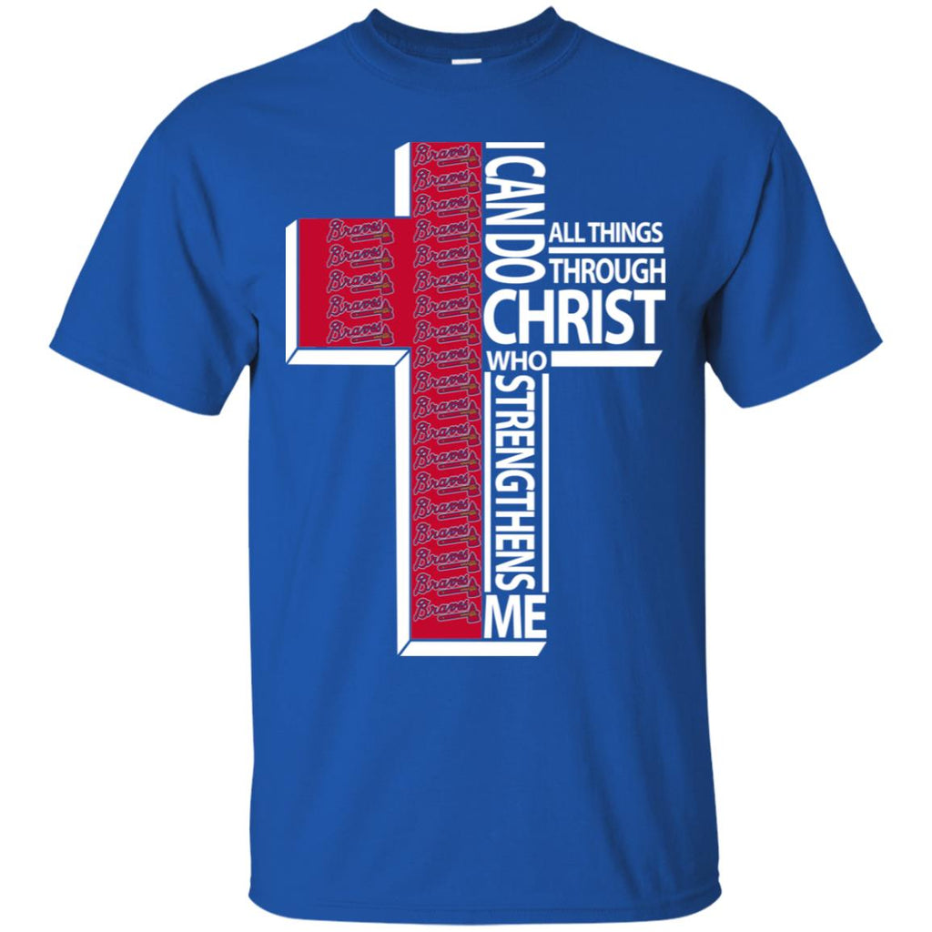 I Can Do All Things Through Christ Atlanta Braves T Shirts