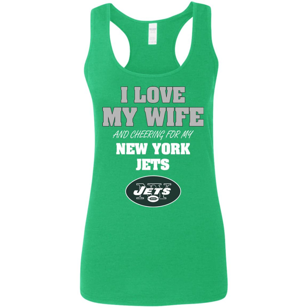 I Love My Wife And Cheering For My New York Jets T Shirts