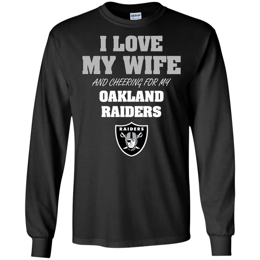I Love My Wife And Cheering For My Oakland Raiders T Shirts
