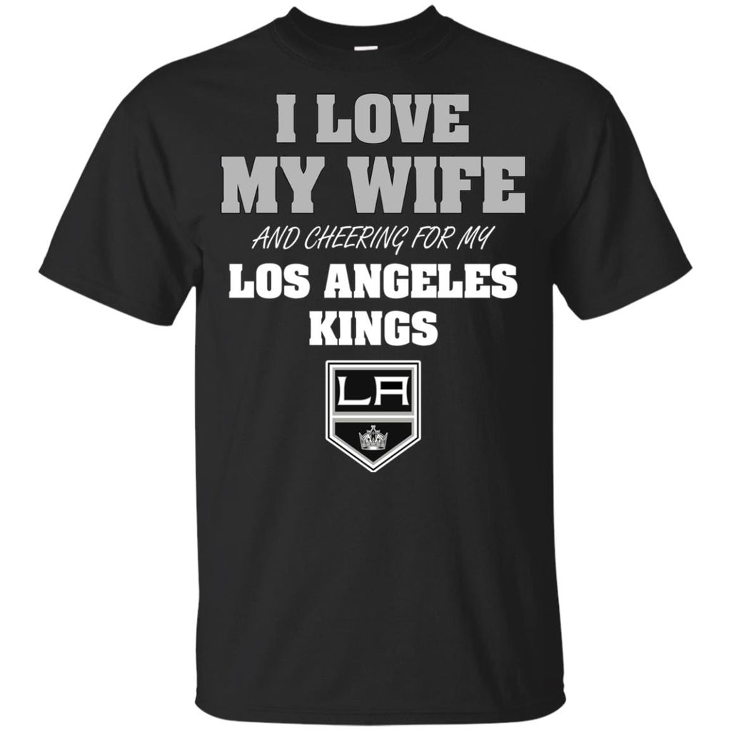 I Love My Wife And Cheering For My Los Angeles Kings T Shirts