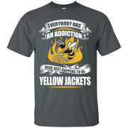 Everybody Has An Addiction Mine Just Happens To Be Georgia Tech Yellow Jackets T Shirt