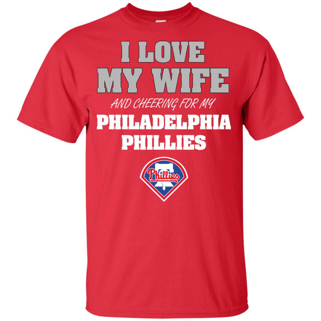 I Love My Wife And Cheering For My Philadelphia Phillies T Shirts