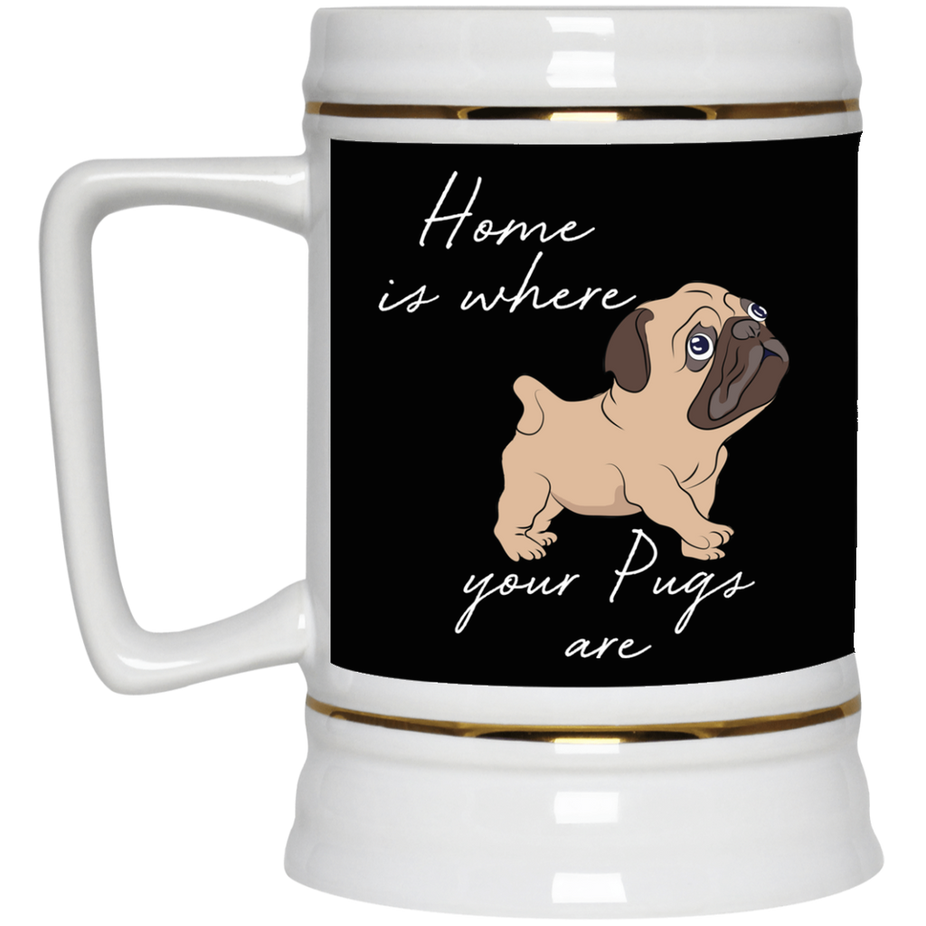 Home Is Where My Pugs Are Mugs