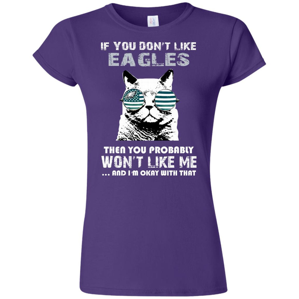 If You Don't Like Philadelphia Eagles T Shirt - Best Funny Store