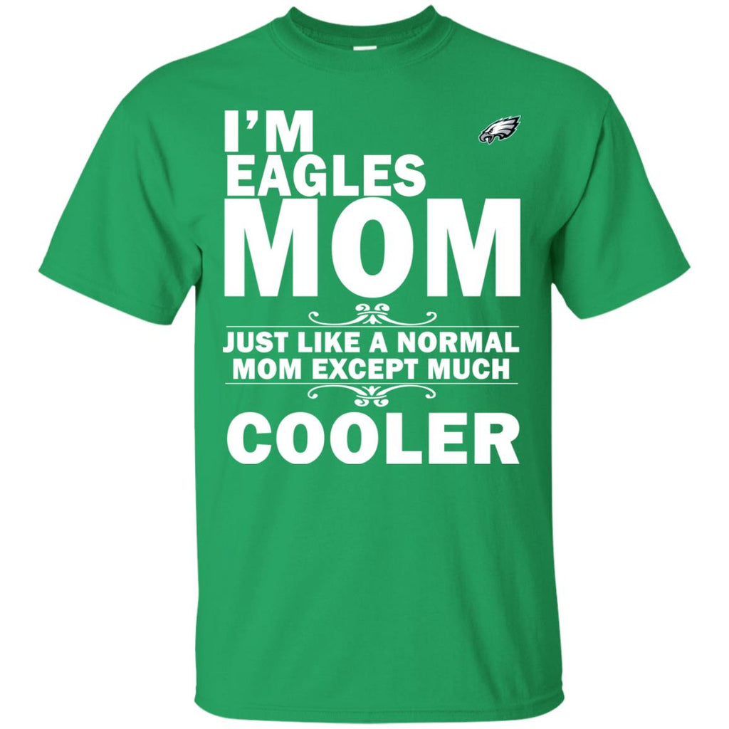 A Normal Mom Except Much Cooler Philadelphia Eagles T Shirts