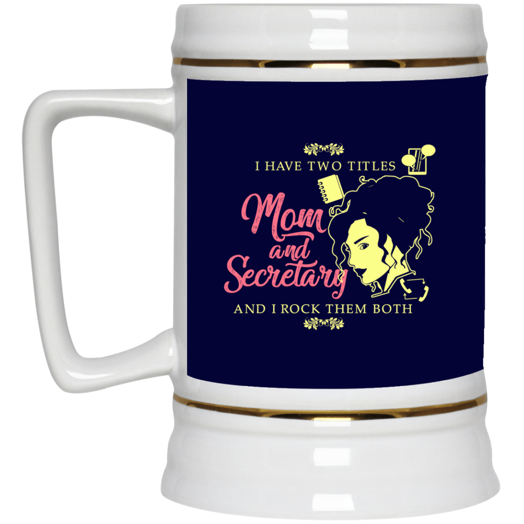 I Have Two Titles Mom And Secretary Mugs
