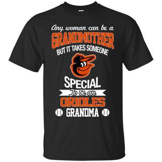 It Takes Someone Special To Be A Baltimore Orioles Grandma T Shirts