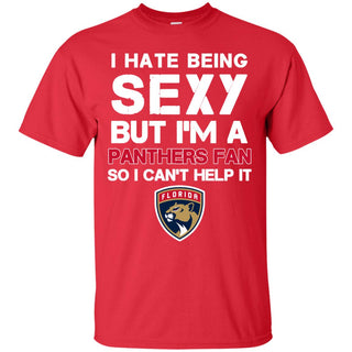 I Hate Being Sexy But I'm Fan So I Can't Help It Florida Panthers Red T Shirts