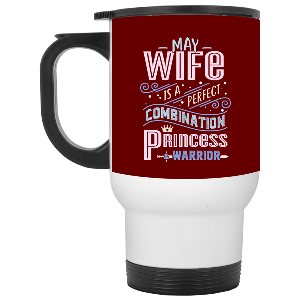 May Wife Combination Princess And Warrior Travel Mugs