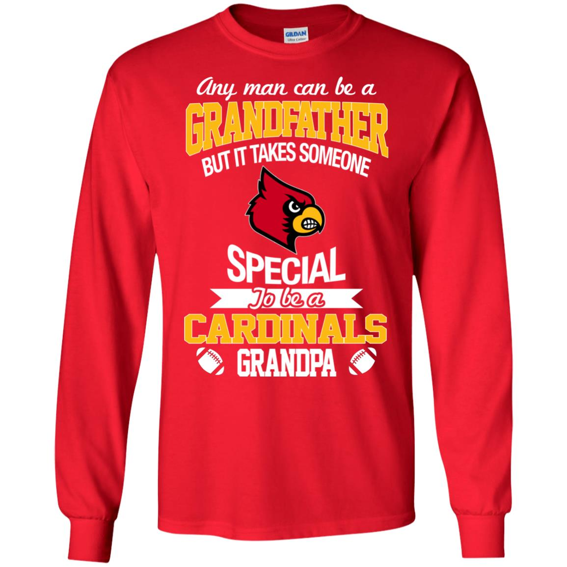 It Takes Someone Special To Be A Louisville Cardinals Grandpa T Shirts