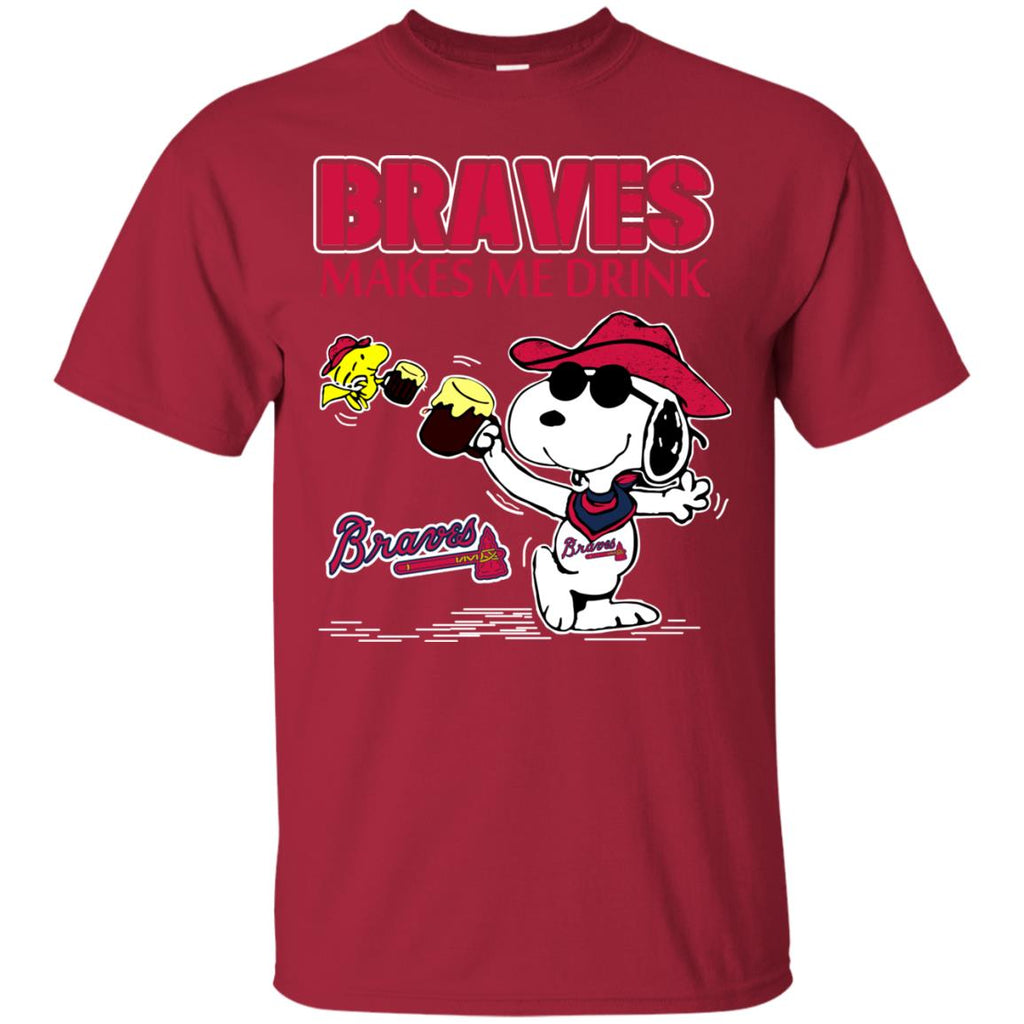 Atlanta Braves Makes Me Drinks T Shirts
