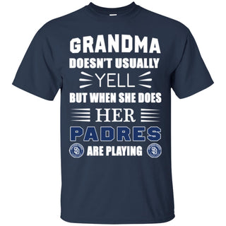 Grandma Doesn't Usually Yell San Diego Padres T Shirts