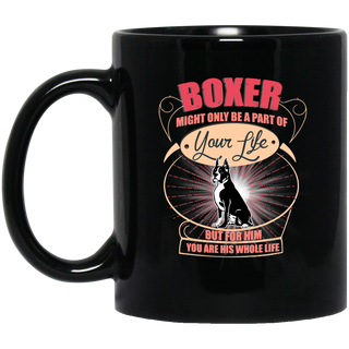 Boxer Might Only A Part Of Your Life Mugs