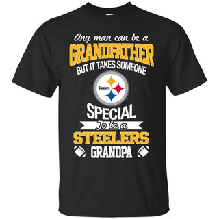 It Takes Someone Special To Be A Pittsburgh Steelers Grandpa T Shirts