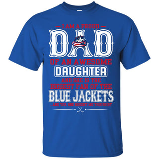 Proud Of Dad Of An Awesome Daughter Columbus Blue Jackets T Shirts