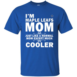 A Normal Mom Except Much Cooler Toronto Maple Leafs T Shirts