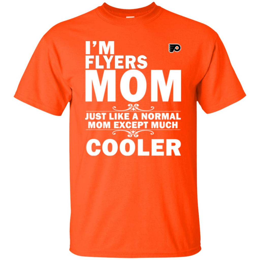 A Normal Mom Except Much Cooler Philadelphia Flyers T Shirts