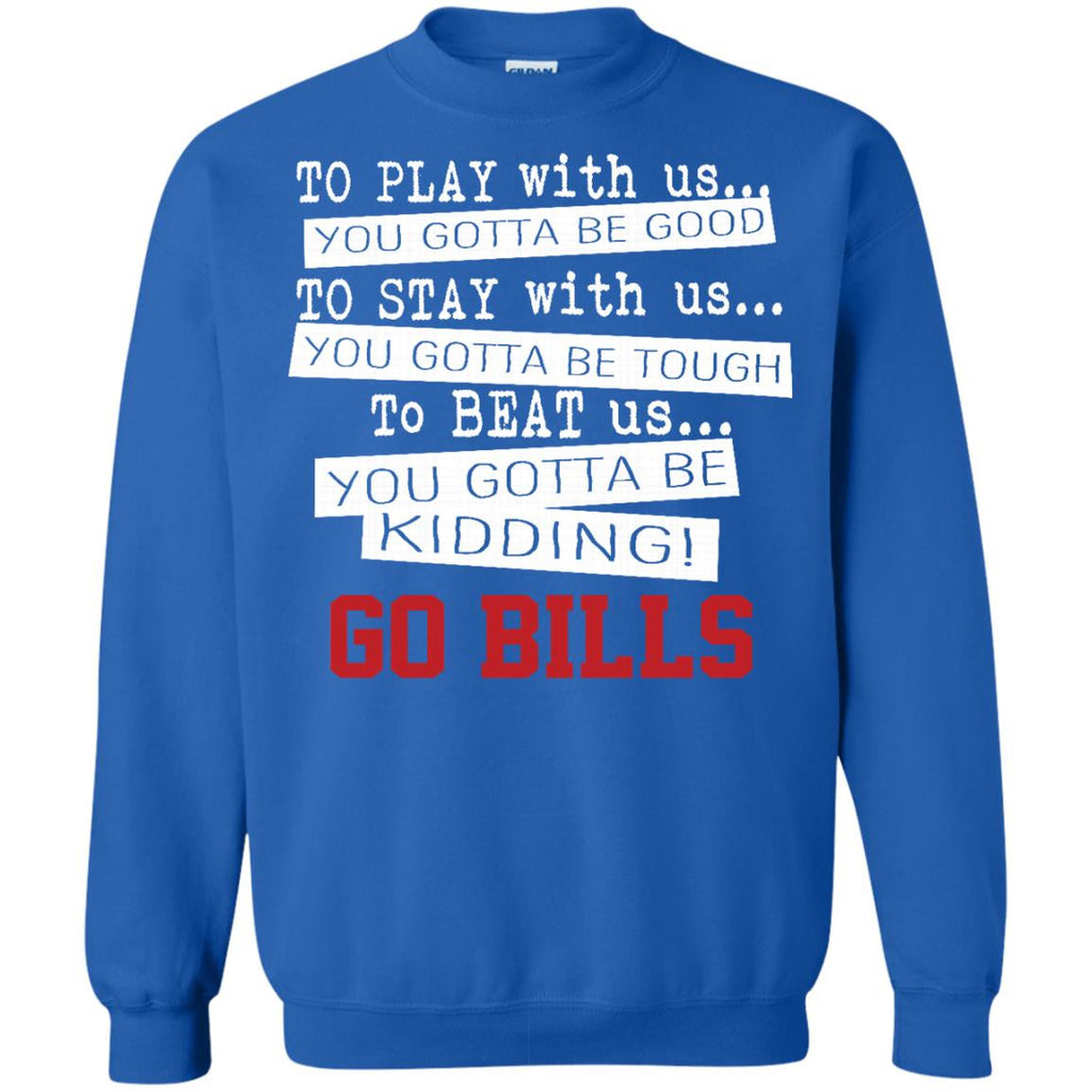 You Must Be Kidding Buffalo Bills T Shirt - Best Funny Store