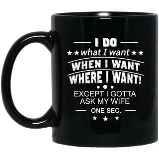 I Do What I Want Mugs