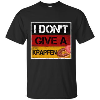 I Don't Give A Krapfen In Cool T Shirts