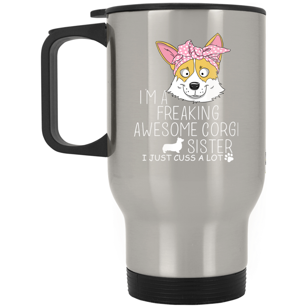 I'm A Freaking Awesome Corgi Sister Mugs