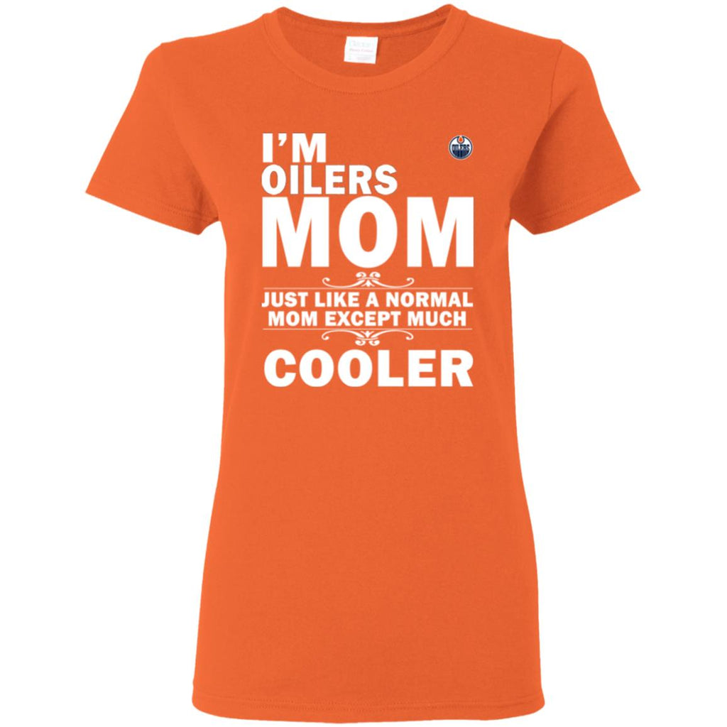 A Normal Mom Except Much Cooler Edmonton Oilers T Shirts