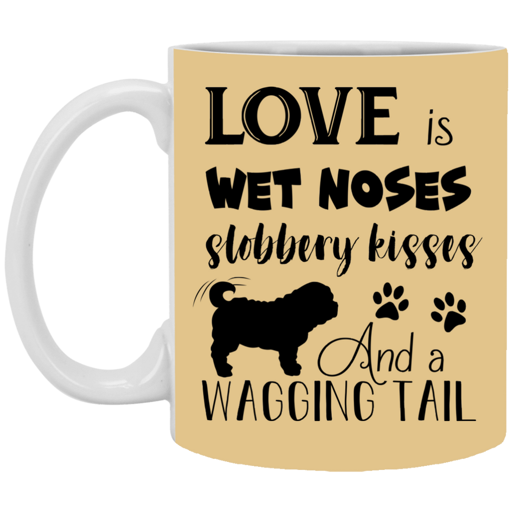 Love Is Wet Noses Slobbery Kisses Pug Mugs