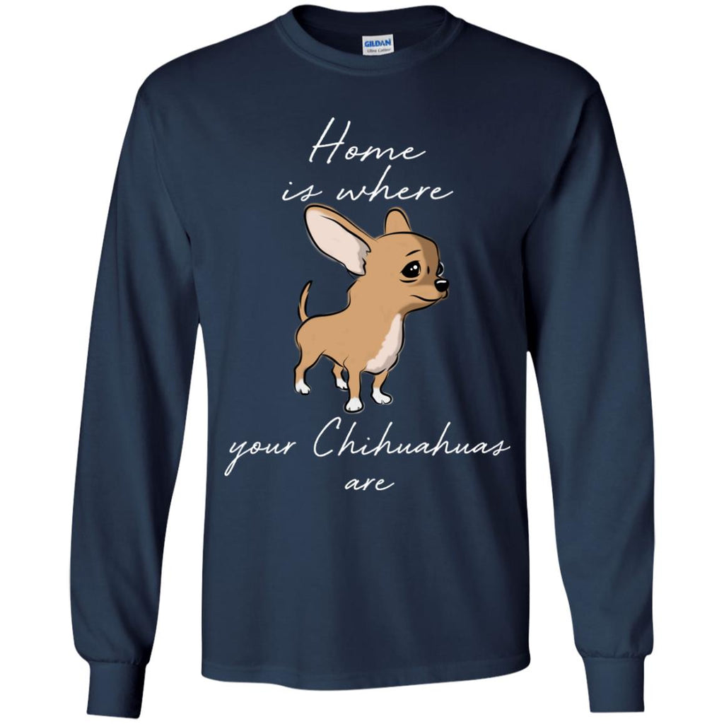 Home Is Where My Chihuahuas Are T Shirts