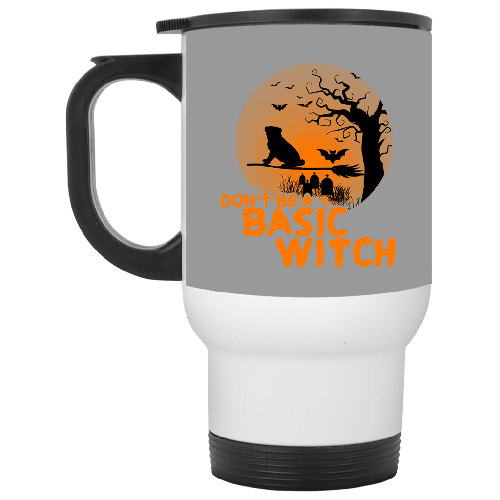 Don't Be A Basic Witch Pug Travel Mugs