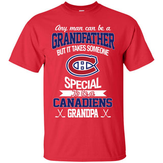 It Takes Someone Special To Be A Montreal Canadiens Grandpa T Shirts