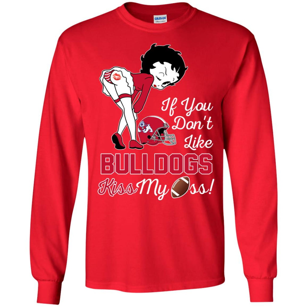 If You Don't Like Fresno State Bulldogs Kiss My Ass BB T Shirts
