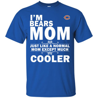A Normal Mom Except Much Cooler Chicago Bears T Shirts