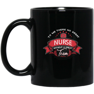To Me There No Great Nurse Mugs