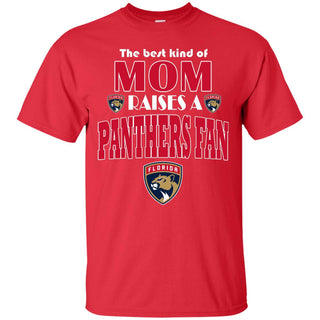 Best Kind Of Mom Raise A Fan Florida Panthers T Shirts