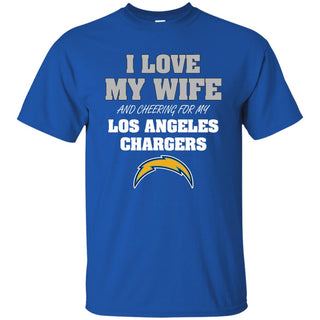 I Love My Wife And Cheering For My Los Angeles Chargers T Shirts