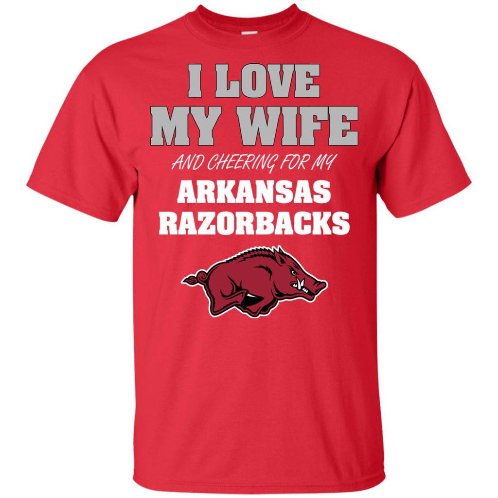 I Love My Wife And Cheering For My Arkansas Razorbacks T Shirts