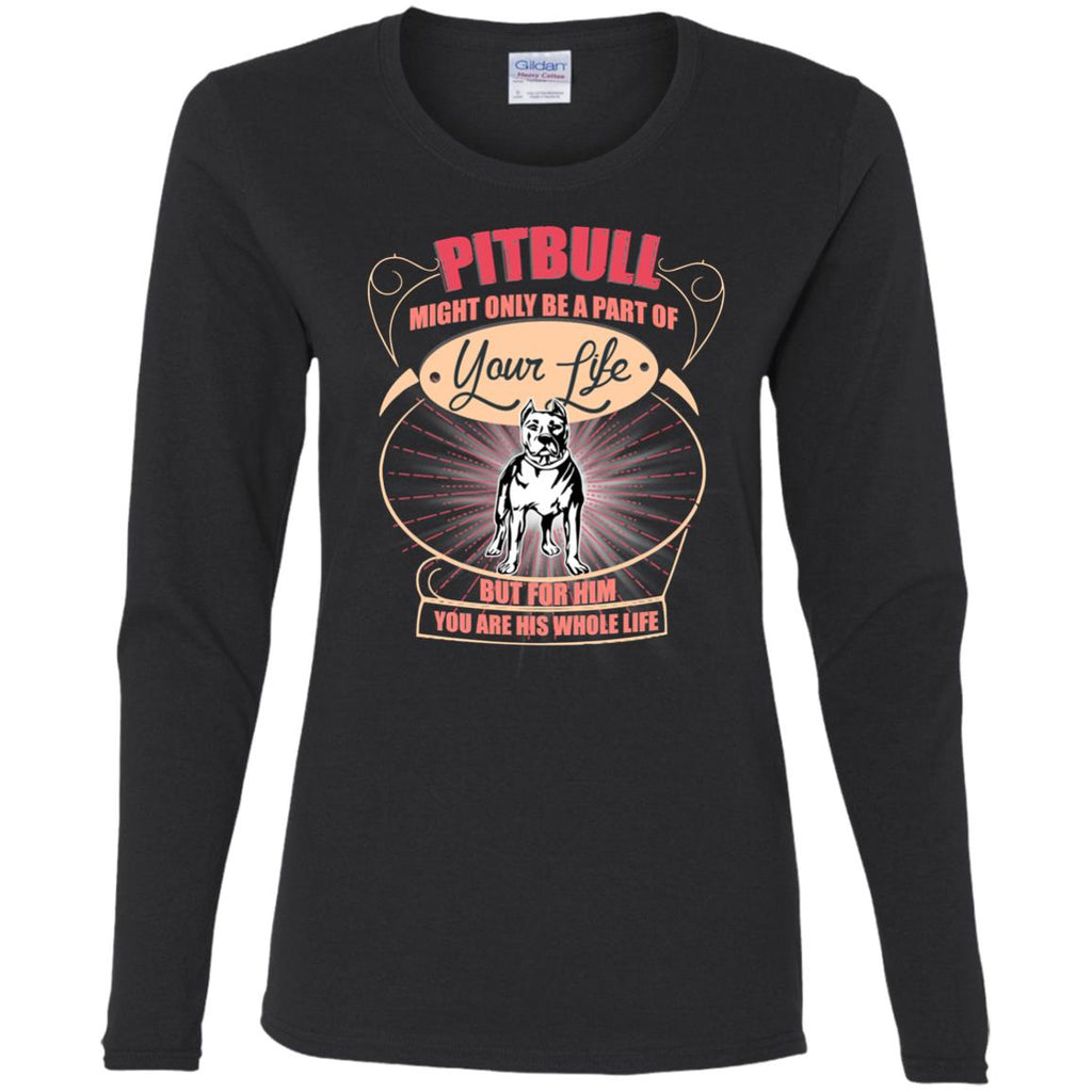 Pitbull Might Only A Part Of Your Life T Shirts