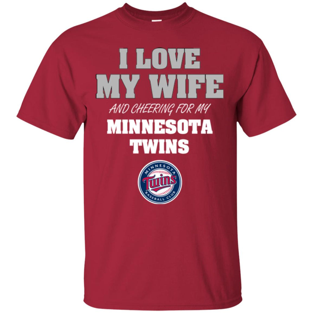 I Love My Wife And Cheering For My Minnesota Twins T Shirts