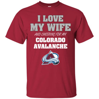 I Love My Wife And Cheering For My Colorado Avalanche T Shirts