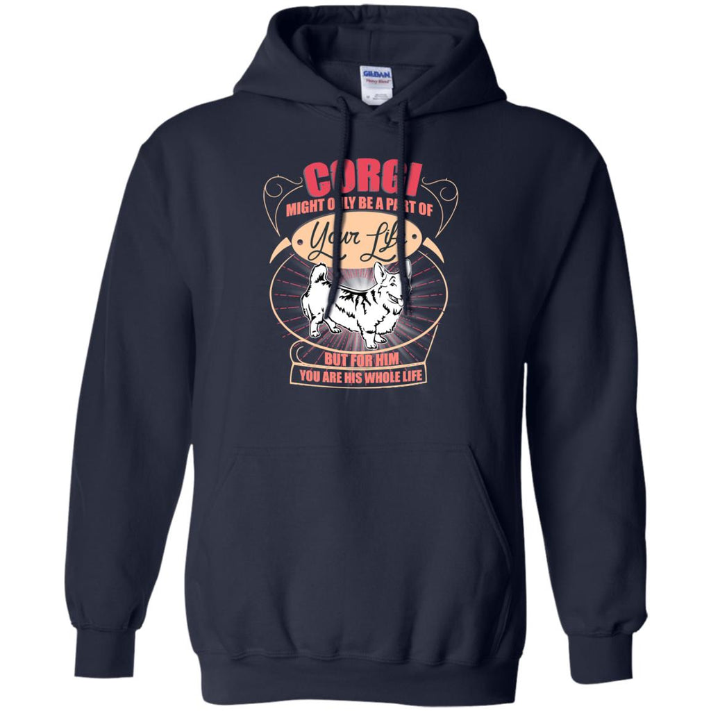 Corgi Might Only A Part Of Your Life T Shirts