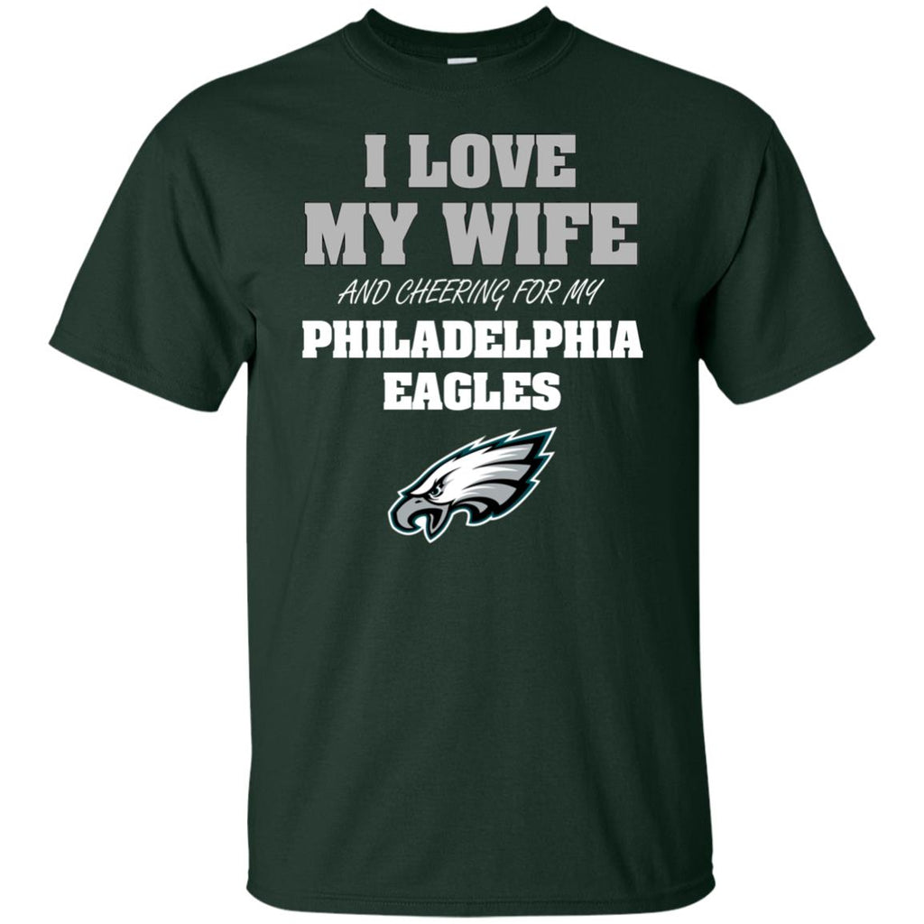 I Love My Wife And Cheering For My Philadelphia Eagles T Shirts