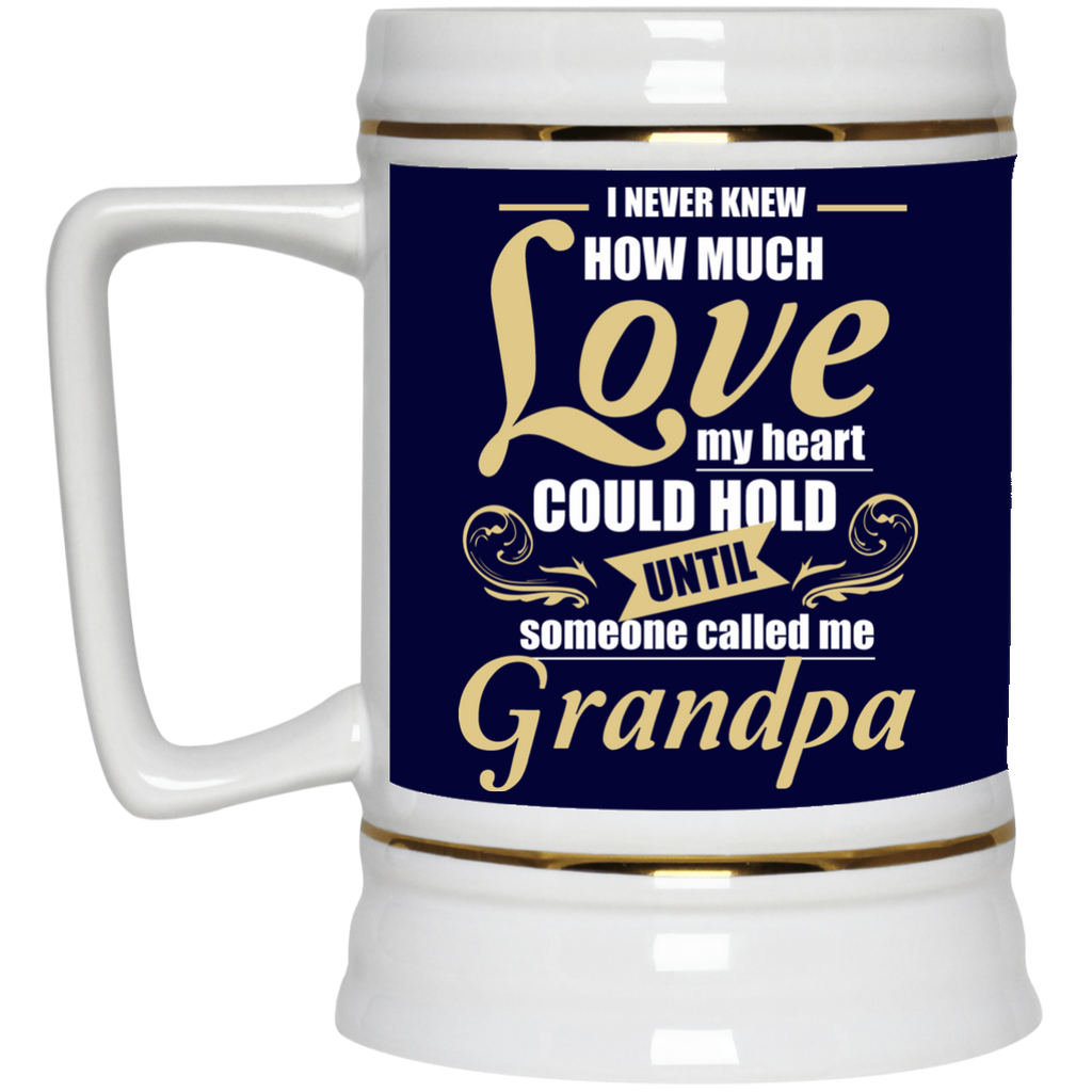 Grandpa - I Never Knew How Much Love Mugs