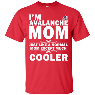 A Normal Mom Except Much Cooler Colorado Avalanche T Shirts