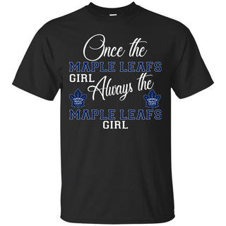 Always The Toronto Maple Leafs Girl T Shirts