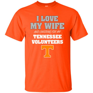 I Love My Wife And Cheering For My Tennessee Volunteers T Shirts