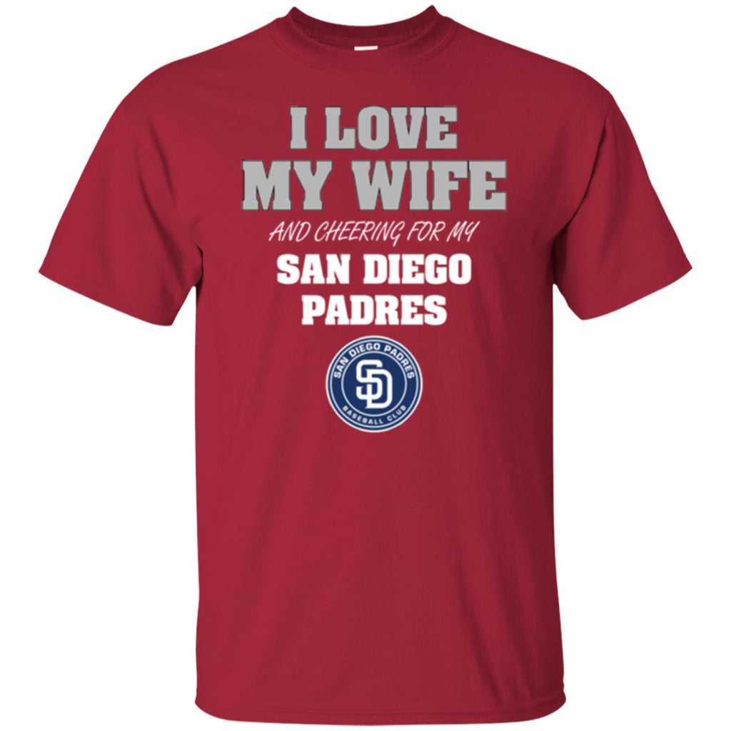 I Love My Wife And Cheering For My San Diego Padres T Shirts