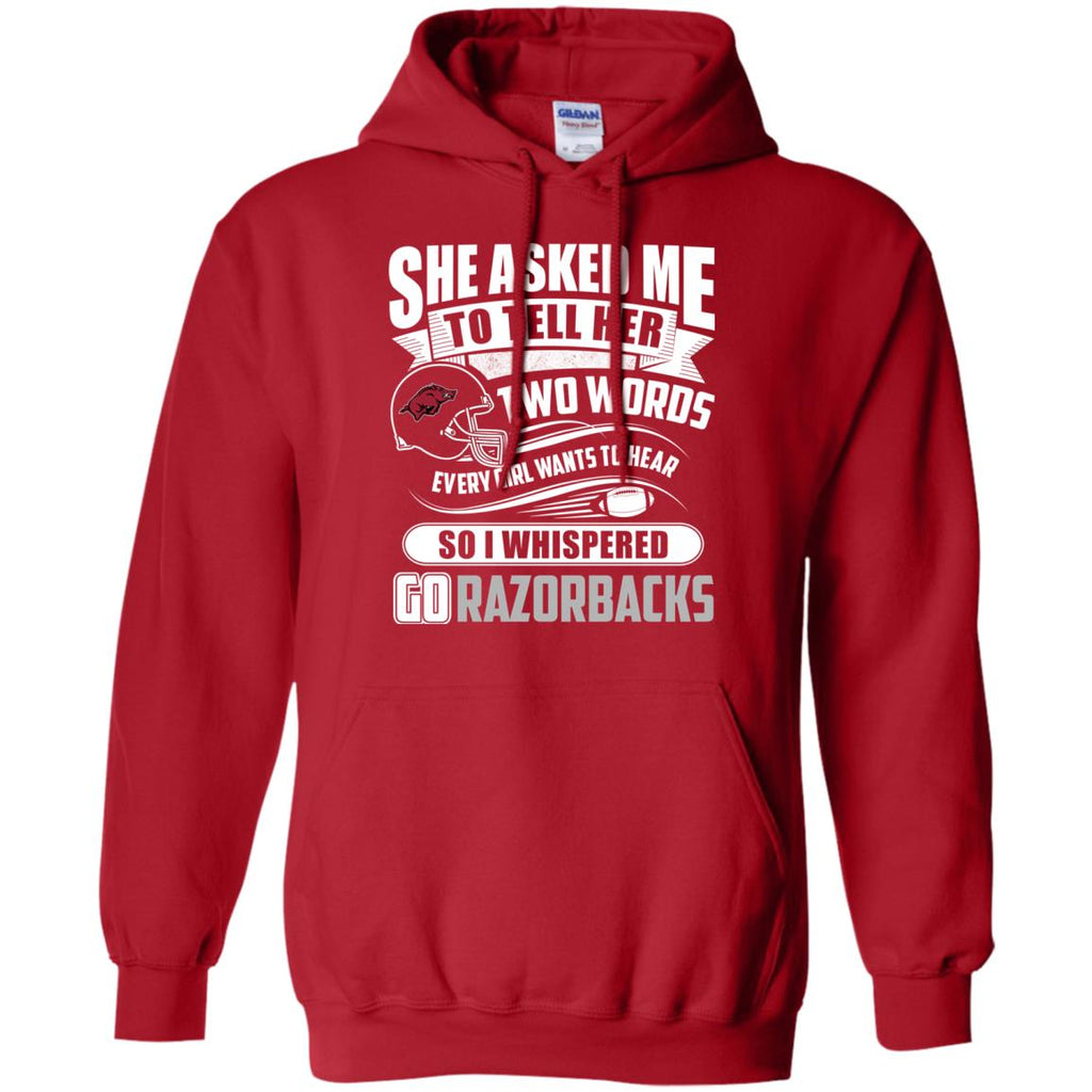 She Asked Me To Tell Her Two Words Arkansas Razorbacks T Shirts